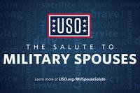 The Salute to Military Spouses is a national USO effort (USO).